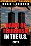 Dawn of Terrorism in the U. S., Dean Landeau, 1600020046