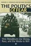 The Politics of Fear, Richard Delgado and Manuel G. Gonzales, 1594512426