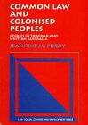 Common Law and Colonised Peoples : Studies in Trinidad and Western Australia, Purdy, Jeannine M., 1855219166
