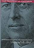 The President as Statesman: Woodrow Wilson and the Constitution (Modern War Studies)