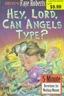 Hey, Lord, Can Angels Type?: 5-Minute Devotions for Working Women