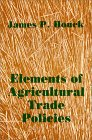 Elements of Agricultural Trade Policies