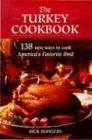 The Turkey Cookbook, Rick Rodgers, 0785817522