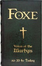 Foxe Voices of the Martyrs AD 33 to Today…