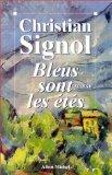 Bleus sont les étés : roman, Signol, Christian