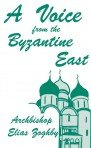 img - for A Voice from the Byzantine East book / textbook / text book