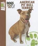 American Pit Bull Terrier (Animal Planet® Dogs 101) (The World Of The American Pit Bull Terrier)