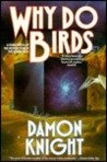 Why Do Birds, Damon Knight, 0312890095