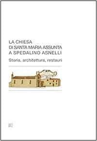Book La chiesa di Santa Maria Assunta a Spedalino Asnelli
