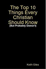 The Top 10 Things Every Christian Should Know Paperback