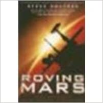Roving Mars: Spirit, Opportunity, and the Exploration of the