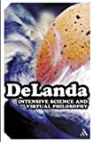 Intensive Science and Virtual Philosophy (Transversals: New Directions in Philosophy), Manuel DeLanda, 0826456227