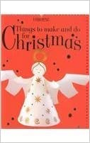 Book Things to Make and Do for Christmas (Usborne Holiday Titles) by Fiona Watt (2002-10-03)