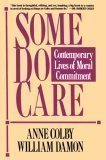 Some Do Care: Contemporary Lives of Moral Commitment by Colby, Anne, Damon, William (1992) Hardcover