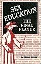Final Plague : Sex Education, Engel, Randy, 1559220252