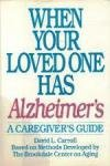 When Your Loved One Has Alzheimer's, David L. Carroll, 0060916672