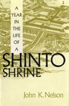 A Year in the Life of a Shinto Shrine, Nelson, John K., 0295974990