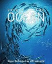 Spirit of the Ocean: Discover the Beauty of Our Underwater World