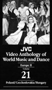 JVC Video Anthology of World Music and Dance : Poland / Czechoslovakia / Hungary