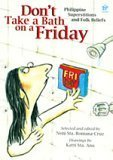 Don't Take A Bath On A Friday (Philippine Superstitions and Folk Beliefs) - Philippine Book