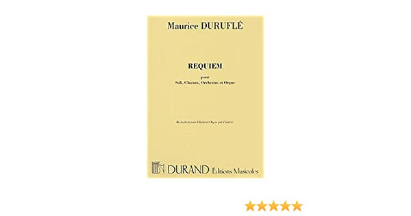 Requiem op 9 choralvocal score by maurice durufle for chorus requiem op 9 choralvocal score by maurice durufle for chorus organ vocal score 84 pages editions durand df1337300 with organ reduction fandeluxe Images