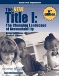 The New Title I : The Changing Landscape of Accountability (May 2007 Edition), Cowan, Kristin Tosh, 1930872127