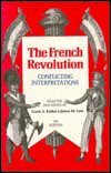 French Revolution : Conflicting Interpretations, Kafker, Frank A. and Laux, James M., 0894642472