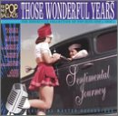 Those Wonderful Years: Sentimental Journey (The Definitive Collection of Pop Hits 1920's-1950's)