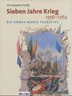 Sieben Jahre Krieg 1756-1763: Die Armee Maria Theresias