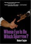 Download Whose Eye is on Which Sparrow? by Robert Taylor (2004-10-15) PDF