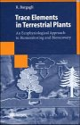 Trace Elements in Terrestrial Plants : An Ecophysiological Approach to Biomonitoring and Biorecovery, Bargagli, Roberto, 3540645519