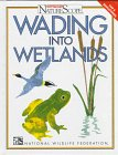 img - for Wading Into Wetlands(oop) (Ranger Rick's Naturescope) book / textbook / text book