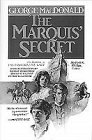 The Marquis' Secret, George MacDonald, 0871239140