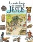 La Vida Diaria en Tiempos de Jesús, Miriam F. Vamosh, 8482974548