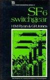 SF6 Switchgear, Ryan, H. M. and Jones, G. R., 0863411231