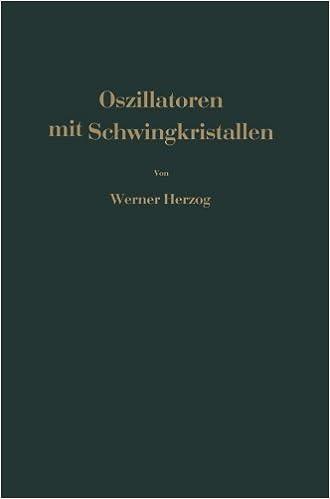 Book Oszillatoren mit Schwingkristallen (German Edition) by W. Herzog (2012-03-15)