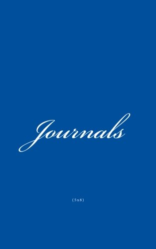 Journals 5x8: Classic 5x8 (Blank Pages) Royal Blue Cover Journal Option - ON SALE TODAY for JUST $6.99 (Volume 3) ebook