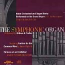 The Symphonic Organ: Noble Orchestral and Organ Works Performed on the Grand Organ at St. Bartholomew's Church in New York City