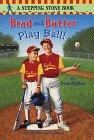 Brad and Butter Play Ball!, Dean Hughes, 067988355X