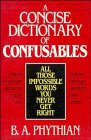 A Concise Dictionary of Confusables, B. A. Phythian, 0471528803