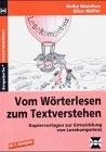 Vom Wörterlesen zum Textverstehen: Kopiervorlagen zur Entwicklung von Lesekompetenz (Bergedorfer Unterrichtsideen)