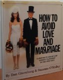 How to Avoid Love and Marriage, Dan Greenburg and Suzanne O'Malley, 0881910090