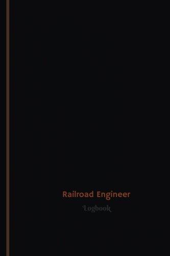 Railroad Engineers (Railroad Engineer Log (Logbook, Journal - 120 pages, 6 x 9 inches): Railroad Engineer Logbook (Professional Cover, Medium) (Centurion Logbooks/Record Books))