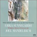 Mandelbaum: Who Might Sing in All the Muted Woods - Three Song - Erika Wood