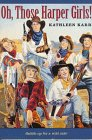 Oh, Those Harper Girls!, Kathleen Karr, 0374455996