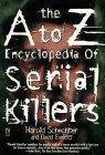 A-Z Serial Killers Book, Harold Schechter and David Everitt, 0671537911
