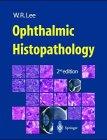 Ophthalmic Histopathology, Lee, William R., 0387196862