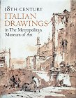 Eighteenth Century Italian Drawings in The Metropolitan Museum of Art, Jacob Bean and William M. Griswold, 0810932504