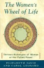 The Women's Wheel Of Life: Thirteen Archetypes Of Woman At Her Fullest Power