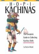 Hopi Kachinas - The Complete Guide To Collecting Kachina Dolls